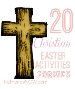 20 Christian Easter Activities for Kids